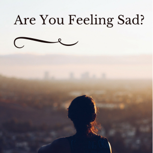 Are You Feeling Sad-